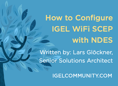 How to Configure IGEL WiFi SCEP with NDES