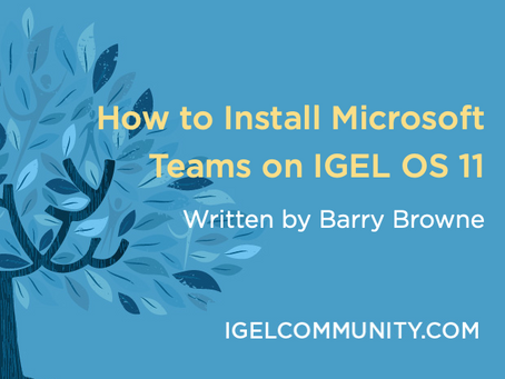 How to Install Microsoft Teams on IGEL OS 11