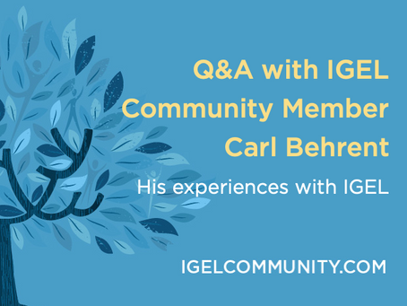 Q&A with IGEL Community Member Carl Behrent