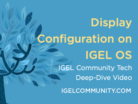 NEW Tech Tip Tuesday Video - How to Configure Displays in IGEL OS