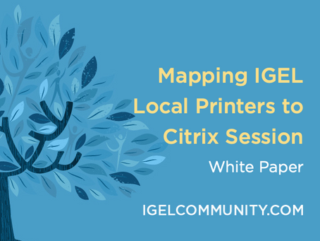 'Mapping IGEL Local Printers to Citrix Session' White Paper