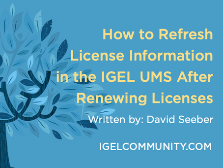 How to Refresh License Information in the IGEL UMS After Renewing Licenses