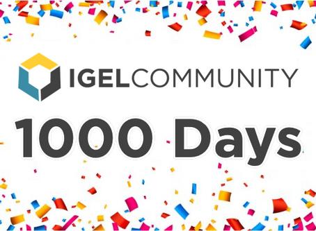 Happy 1000th Day Birthday to the IGEL Community!