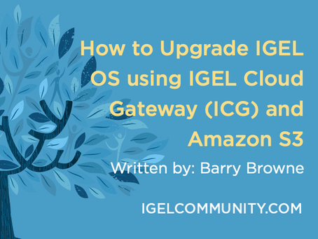 How to Upgrade IGEL OS using IGEL Cloud Gateway (ICG) and Amazon S3