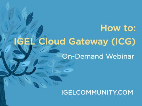 How to IGEL Cloud Gateway (ICG) Technical Deep Dive - On-Demand Webinar Series