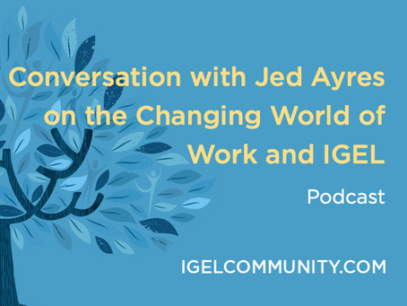 Podcast Conversation with CEO Jed Ayres on the Changing World of Work and IGEL