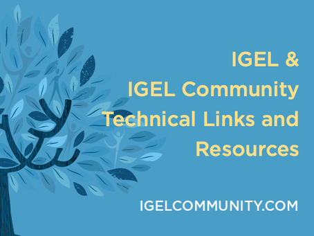 IGEL & IGEL Community Technical Links and Resources
