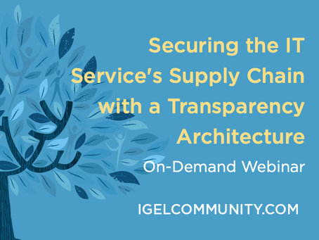 Securing the IT Service's Supply Chain with a Transparency Architecture - On-Demand Webinar