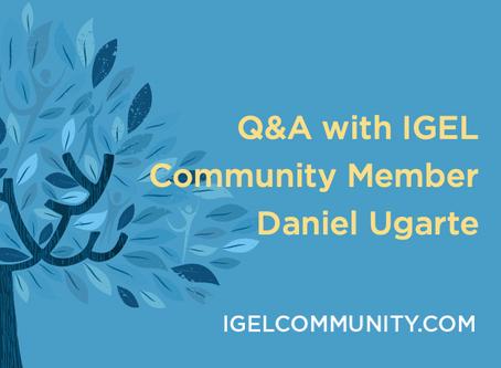 Q&A with IGEL Community Member Daniel Ugarte