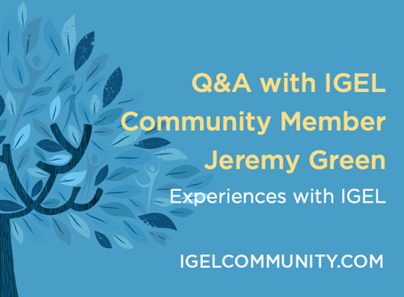 Q&A with IGEL Community Member Jeremy Green