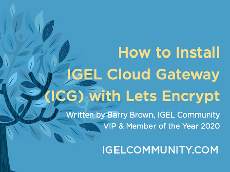 How to Install IGEL Cloud Gateway (ICG) with Lets Encrypt