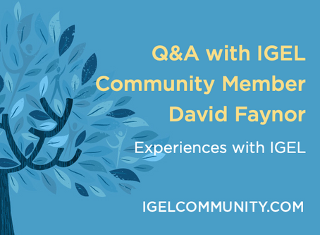 Q&A with IGEL Community Member David Faynor