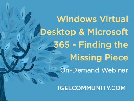 Windows Virtual Desktop & Microsoft 365 - Finding the Missing Piece - On-Demand Webinar