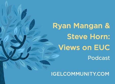 Ryan Mangan & Steve Horn: EUC Today and Tomorrow - Podcast