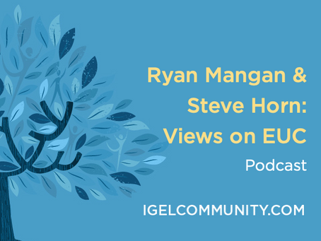 Ryan Mangan & Steve Horn: EUC Today and Tomorrow - Podcast