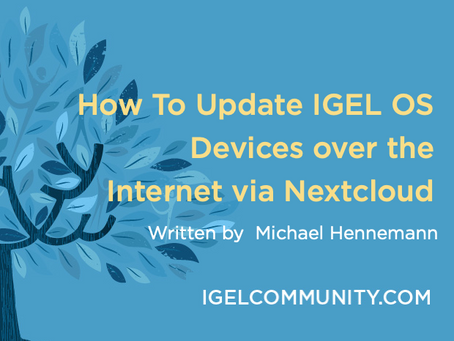 How To Update IGEL OS Devices over the Internet via Nextcloud