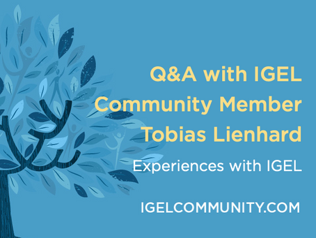 Q&A with IGEL Community Member Tobias Lienhard, IGEL INSIDER