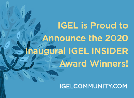 IGEL is Proud to Announce the 2020 Inaugural IGEL INSIDER Award Winners!