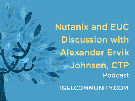 Nutanix and EUC discussion with Alexander Ervik Johnsen, CTP - Podcast