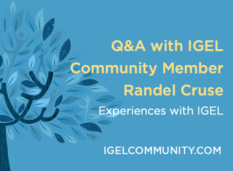 Q&A with IGEL Community Member Randel Cruse