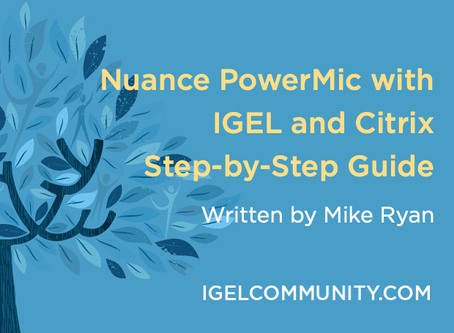 Nuance PowerMic with IGEL and Citrix - Step-by-Step Guide