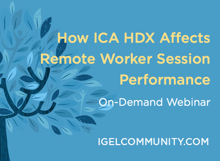 How ICA HDX Affects Remote Worker Session Performance - On-Demand Webinar