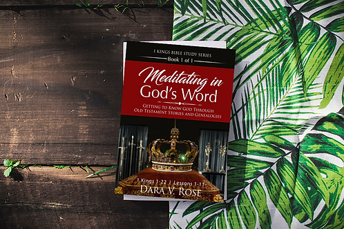Meditating in God's Word Bible Study Series   1 Kings   Book 1