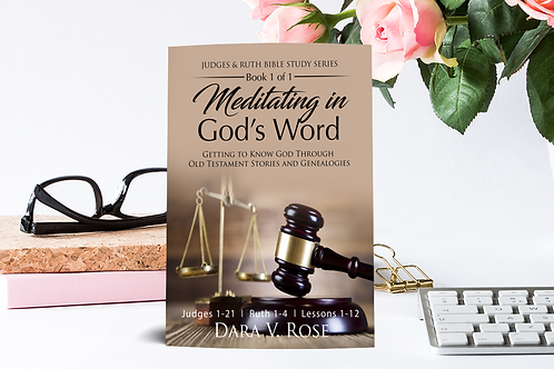 Meditating in God's Word Bible Study Series Judges & Ruth | Book 1