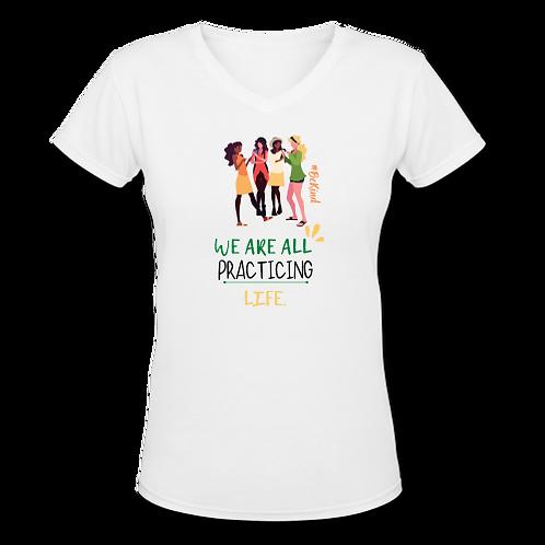 Practicing Life T-shirt -Girlfriends