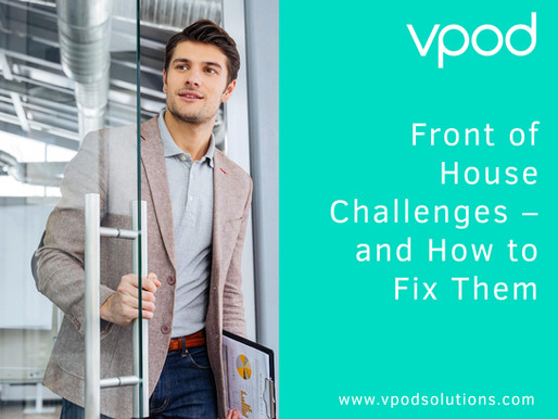 Front of House Challenges – and How to Fix Them