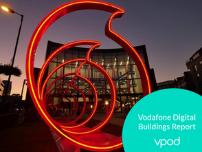 Connected Workplace - Vodafone Digital Building Report Highlights