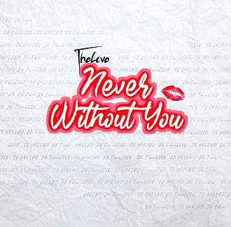 THELOVE - NEVER WITHOUT YOU