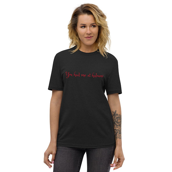 """Unisex recycled t-shirt """"You had me at haloumi"""""""