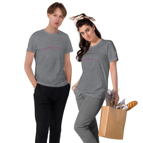 "Unisex Organic Cotton T-Shirt ""Be bright, be sassy, be you"""