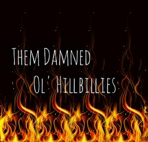 Them Damned Ol Hillbillies