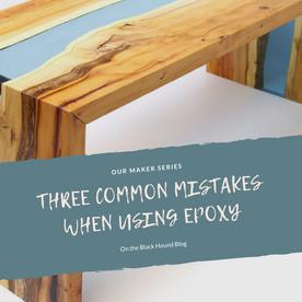 Three Common Mistakes When Using Epoxy
