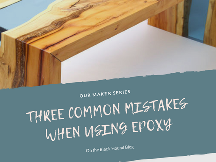 Three Common Mistakes When Using Epoxy