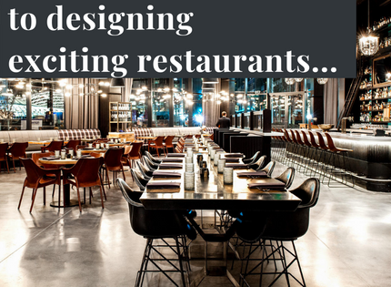 The Secret to Designing Exciting Restaurants