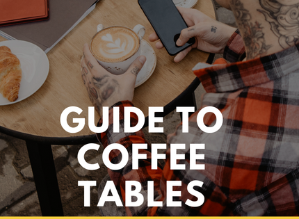 Guide to Coffee Tables