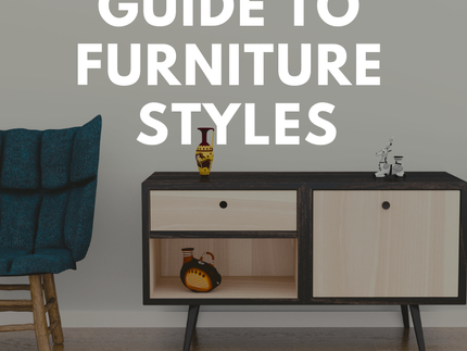 Guide to Furniture Design Styles