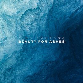 Kira Fontana - Beauty For Ashes - FINAL.