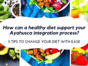 How can diet support your healing and Ayahuasca Integration?