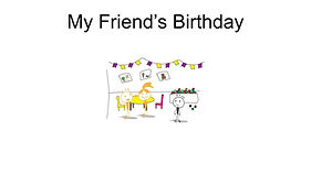 My Friend's Birthday.jpg