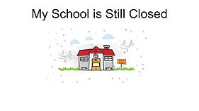 School is Still Closed (3).jpg