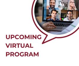 Upcoming Virtual Program