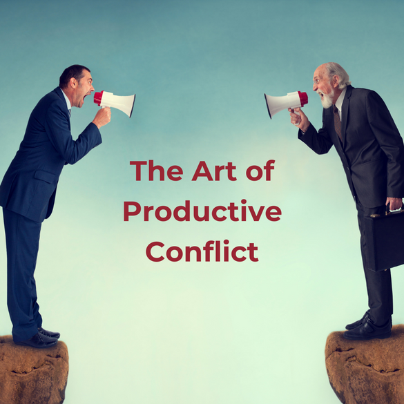 The Art of Productive Conflict
