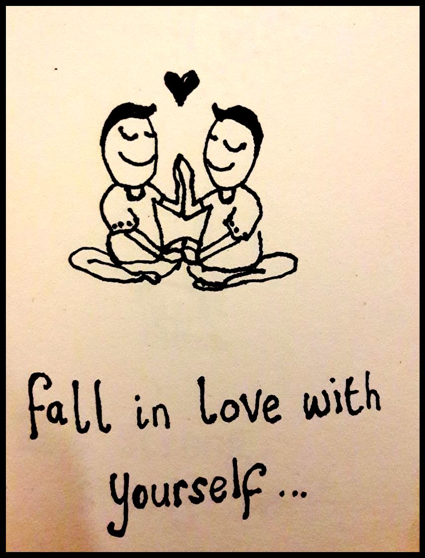 Fall in love with your self...