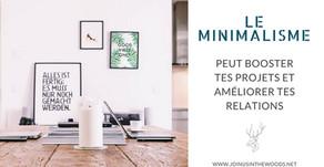 Le minimalisme peut significativement booster tes projets et améliorer tes relations - 12 astuces