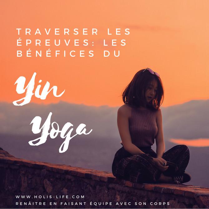 Traverser les épreuves: les bénéfices du Yin Yoga