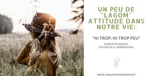 """Un peu de """"Lagom"""" attitude dans notre vie: ni trop, ni trop peu."""